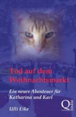 Tod auf dem Weihnachtsmarkt (XXL-Leseprobe): Ein neues Abenteuer für Katharina und Karl (German Edition) - Ulli Eike