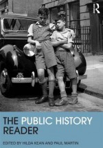 The Public History Reader (Routledge Readers in History) - Hilda Kean, Paul Martin