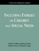 Including Families Child Spcl Need - Sandra Feinberg, Barbara Jordan