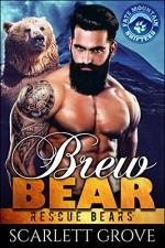 Brew Bear (Bear Shifter Paranormal Romance) (Rescue Bears Book 4) - Scarlett Grove