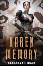 Karen Memory - Elizabeth Bear