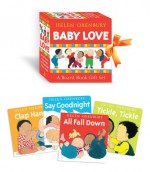Baby Love: A Board Book Gift Set/All Fall Down; Clap Hands; Say Goodnight; Tickle, Tickle - Helen Oxenbury, Helen Oxenbury