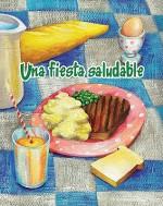 Una fiesta saludable/ The Healthy Food Party (Coleccion Facil De Leer (Easy Readers K-2)) (Spanish Edition) (Facil De Leer/ Easy Reader) - Amy White, Mima Castro