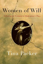 Women of Will: Following the Feminine in Shakespeare's Plays - Tina Packer