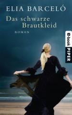 Das schwarze Brautkleid: Roman (German Edition) - Elia Barceló, Stefanie Gerhold