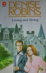 Loving and Giving - Denise Robins
