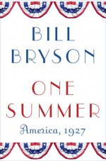 One Summer: America, 1927 - Bill Bryson