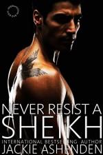 Never Resist a Sheikh (International Bad Boys) - Jackie Ashenden