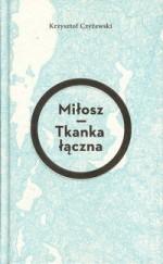 Miłosz. Tkanka łączna - Krzysztof Czyżewski