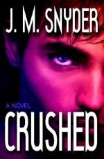 Crushed - J.M. Snyder
