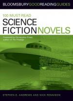 100 Must-read Science Fiction Novels - Stephen E. Andrews, Christopher Priest, Nick Rennison