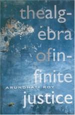The Algebra Of Infinite Justice - Arundhati Roy