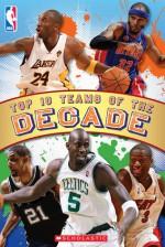 NBA Reader: Top Ten Teams of the Decade - Scholastic Inc., Scholastic Inc.