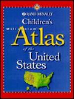 Children's Millennium Atlas Of The United States (Rand Mc Nally) - Rand McNally