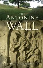 The Antonine Wall - David J. Breeze
