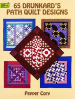 65 Drunkard's Path Quilt Designs - Pepper Cory, Kathryn L. Darnell, Sharon Risedorph, Mark Eifert