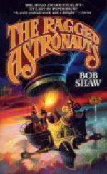 Ragged Astronauts - Bob Shaw