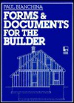 Forms and Documents for the Builder - Paul Bianchina