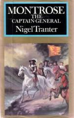 Montrose: The Captain General - Nigel Tranter