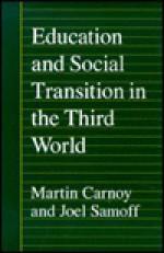 Education & Social Transition in the Third World - Martin Carnoy, Joel Samoff