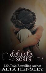 Delicate Scars - Alta Hensley