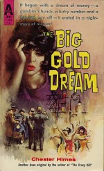 The Big Gold Dream - Chester Himes