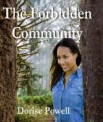 The Forbidden Community - Dorise Powell, Angel Armstead, Ermisenda Alvarez