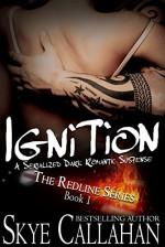 Ignition: A Serialized Dark Romantic Suspense (The Redline Series Book 1) - Skye Callahan