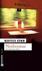 Notbremse: Der achte Fall für August Häberle (Krimi im Gmeiner-Verlag) (German Edition) - Manfred Bomm