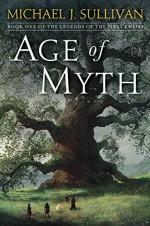 Age of Myth: Book One of The Legends of the First Empire - Michael J. Sullivan