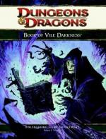 The Book of Vile Darkness: A 4th Edition D&D Supplement - Robert J. Schwalb