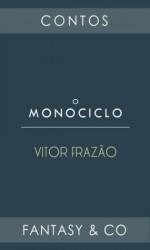 O monociclo - Vitor Frazão