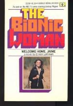 The Bionic Woman:Welcome Home, Jaime - Eileen Lottman