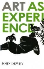 Art as Experience - John Dewey