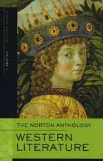The Norton Anthology of Western Literature, Volume 1 - Sarah N. Lawall, Heather James, William G. Thalmann, Patricia Meyer Spacks, Lee Patterson