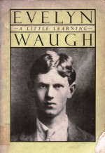 A Little Learning - Evelyn Waugh