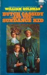 Butch Cassidy And The Sundance Kid (A Screenplay) - William Goldman