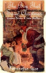 The Boy That Saved Christmas - Kensington Gore, Graeme Parker, Leesa Wallace
