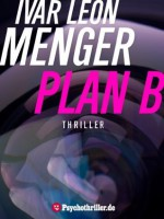 Plan B (Short Stories) (German Edition) - Ivar Leon Menger