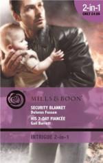Security Blanket / His 7-Day Fiancée - Delores Fossen, Gail Barrett