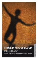 Three Drops of Blood - Sadegh Hedayat