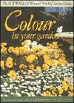 "Colour in Your Garden (""Australian Women's Weekly"" Home Library) - Maryanne Blacker"