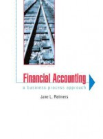 Financial Accounting: A Business Process Approach (2nd Edition) - Jane L. Reimers