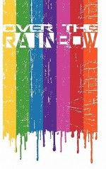Coming Together: Over the Rainbow - Alessia Brio