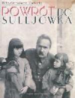 Powrót do Sulejówka : opowieść o dworku marszałka Piłsudskiego - Włodzimierz Kalicki