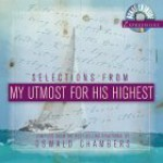 Selections from My Utmost for His Highest [With CD] - Oswald Chambers