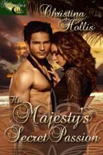 His Majesty's Secret Passion - Christina Hollis