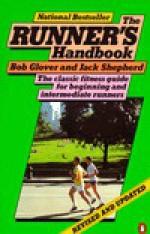 Runner's Handbook: A Complete Fitness Guide for Men and Women on the Run - Bob Glover, Jack Shepherd