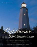 Lighthouses of the Mid-Atlantic Coast - Elinor Dewire, Paul Eric Johnson