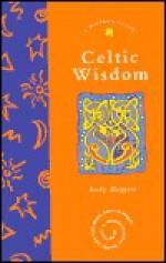 Celtic Wisdom - Andy Baggott